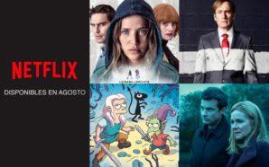 ¿Aburrido? Conoce los estrenos de Netflix del mes de agosto