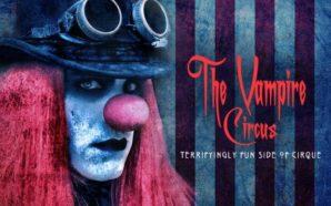 """""""The Vampire Circus"""" llegará a México con su terror y…"""